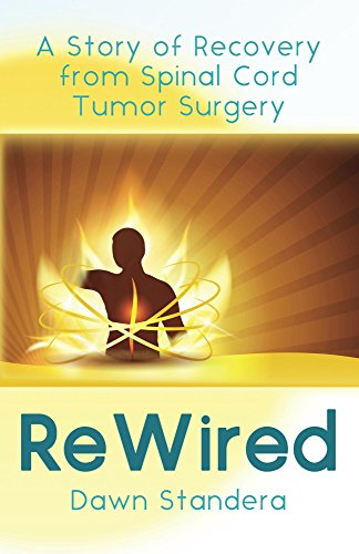 ReWired: A Story of Recovery from Spinal Cord Tumor Surgery (English Edition)