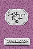 Französische Bulldogge Kalender 2020: Geschenk Wochenplaner,Terminkalender 2020 für Hundebesitzer, Frauchen Herrchen eines Hundes. Lustiger Spruch ... Timer, Jahresplaner,Taschenkalender und Plan