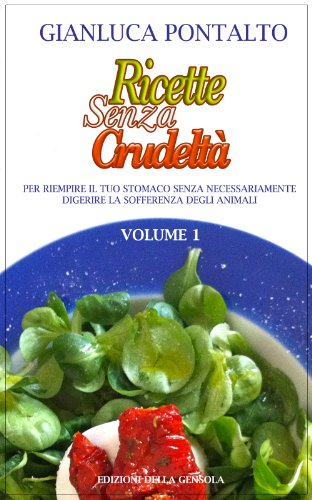 Ricette Senza Crudeltà - Vol.I (Italian Edition)