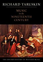 Music in the Nineteenth Century (Oxford History of Western Music)