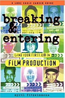 Breaking and Entering: Landing Your First Job in Film Production