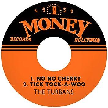 No No Cherry / Tick Tock-a-Woo