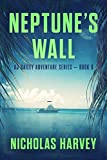 Neptune's Wall: AJ Bailey Adventure Series - Book Eight