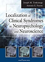 The Localization of the Clinical Syndromes in Neuropsychology and Neuroscience