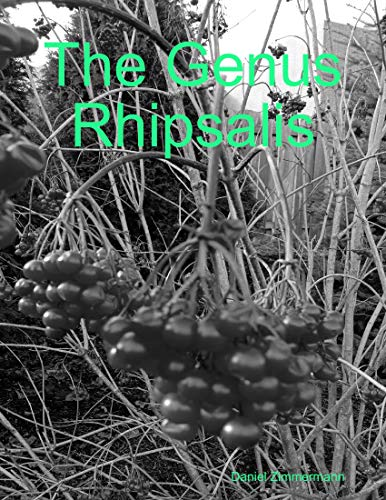 The Genus Rhipsalis (English Edition)