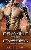 Craving the Cyborg: An Alien Abduction Romance Series (Renegade Cyborgs Book 1)