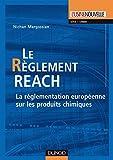Le règlement REACH - La réglementation européenne sur les produits chimiques - La réglementation européenne sur les produits chimiques