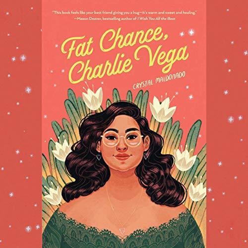 Fat Chance, Charlie Vega Audiobook By Crystal Maldonado cover art