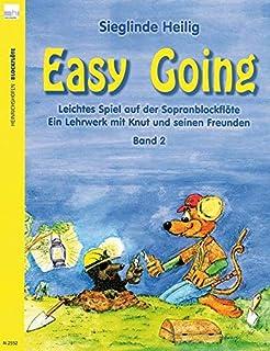 Easy Going 2 (ohne CD): Leichtes Spiel auf der Sopranblockflöte. Ein Lehrwerk mit Knut und seinen Freunden. Ab ca. 7 Jahren
