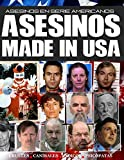 Asesinos Made in USA: Asesinos en Serie Americanos