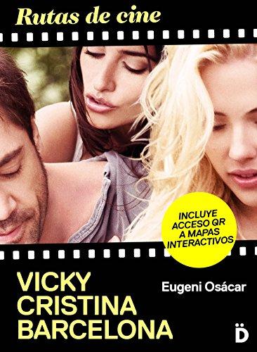 Rutas de cine: Vicky Cristina Barcelona (Spanish Edition)