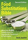 Image of The Food Substitutions Bible: More Than 6,500 Substitutions for Ingredients, Equipment and Techniques