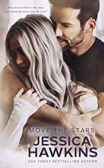 Move the Stars (Something in the Way Book 3) by [Jessica Hawkins]