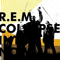 Collapse Into Now: Special Edition Digipack by R.E.M. (2011-03-08)