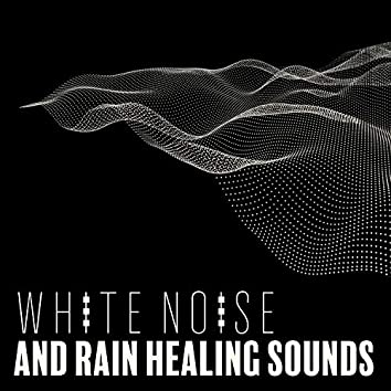 White Noise and Rain Healing Sounds