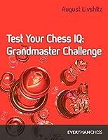Test Your Chess IQ: Grandmaster Challenge/Book 3 (Maxwell Macmillan Chess)