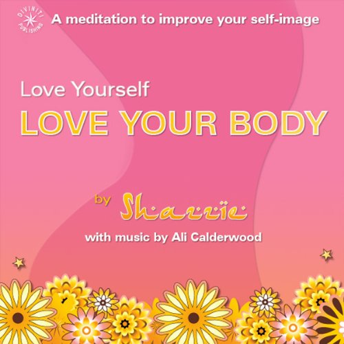 Love Yourself - Love Your Body audiobook cover art