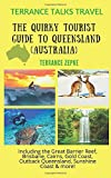 TERRANCE TALKS TRAVEL: The Quirky Tourist Guide to Queensland, Australia: Including the Great Barrier Reef, Brisbane, Cairns, Gold Coast, Outback Queensland, Sunshine Coast & more!