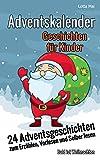 Adventskalender - Geschichten für Kinder: 24 Adventsgeschichten zum Erzählen, Vorlesen und Selber lesen - Bald ist Weihnachten