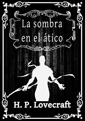 La sombra en el ático: H.P. Lovecraft