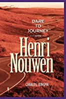 Dare to Journey With Henri Nouwen (Designed for Influence)