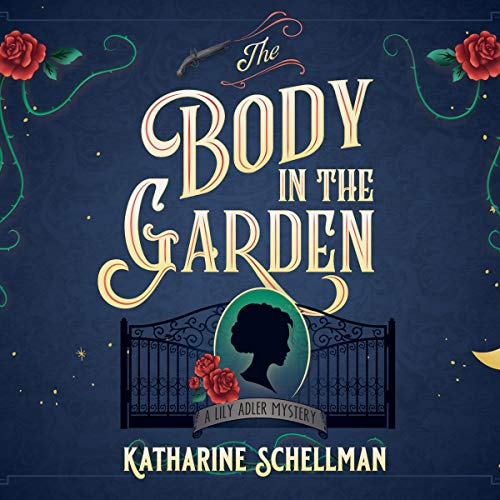 The Body in the Garden Audiobook By Katharine Schellman cover art