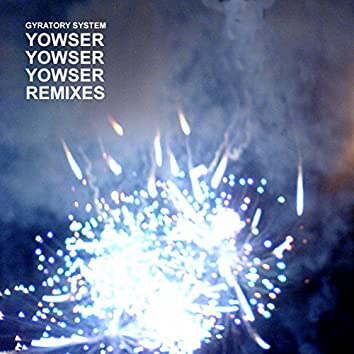 Yowser Yowser Yowser (Remixes)