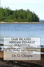 OAK ISLAND - Mystery FINALLY SOLVED !!!: OAK Island - Finally revels itself (Volume 1)
