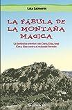 La fábula de la montaña mágica: La fantástica aventura de Clara, Elsa, Iago y Álex contra el malvado Yermén