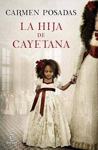 La hija de Cayetana de [Carmen Posadas]