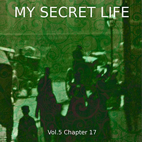My Secret Life. Volume Five Chapter Seventeen cover art
