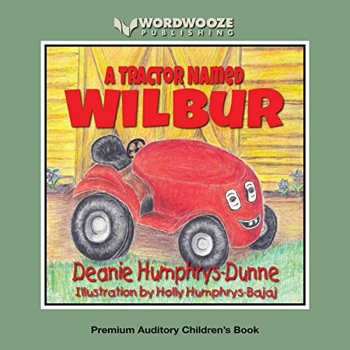 A Tractor Named Wilbur: Friendships Last Forever  By  cover art