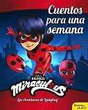 Miraculous. Las aventuras de Ladybug. Cuentos para una semana...