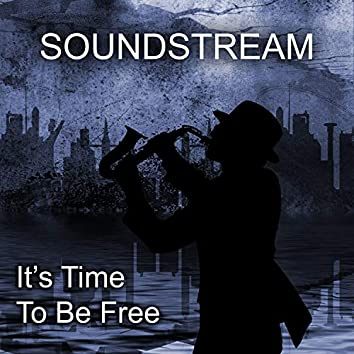 It's Time to Be Free