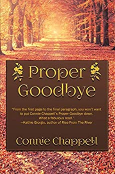 Proper Goodbye: A Contemporary Family Drama Filled With Romance and Emotion (Wild Raspberries Series Book 2) by [Connie Chappell]