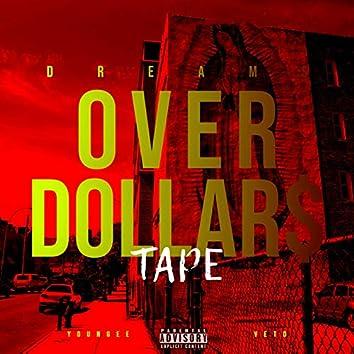 Dream over Dollars Tape