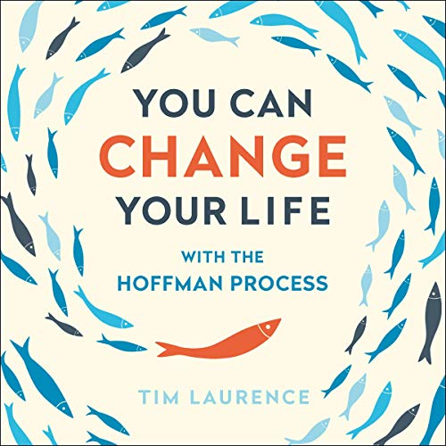 You Can Change Your Life: With the Hoffman Process
