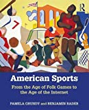 American Sports: From the Age of...