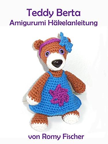 Teddy Berta: Amigurumi Häkelanleitung