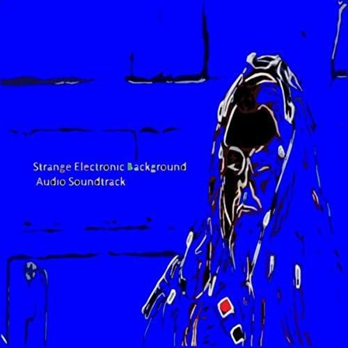 Strange Electronic Background Audio Soundtrack, Soundtrack of Chaos & Coagulated Danger Music