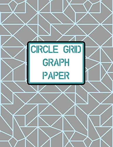 Circle Grid Graph Paper: 129 Pages for Designing Your Crafts