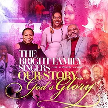 Our Story... God's Glory