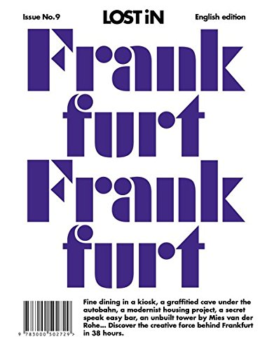 LOST iN Frankfurt: A modern city guide that presents and curates each city from a local's perspective: A City Guide
