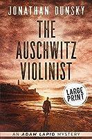 The Auschwitz Violinist (Adam Lapid Mysteries)