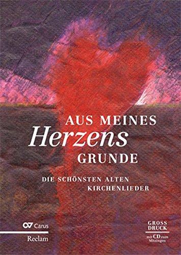 Aus meines Herzens Grunde: Die schönsten alten Kirchenlieder: 94 Kirchenlieder beider Konfessionen im Großdruck als Liederbuch