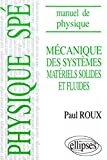Manuel de physique générale Spé - Mécanique des systèmes matériels solides et fluides cours et exercices corrigés