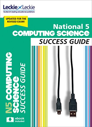 National 5 Computing Science Success Guide: Revise for SQA Exams (Leckie N5 Revision)