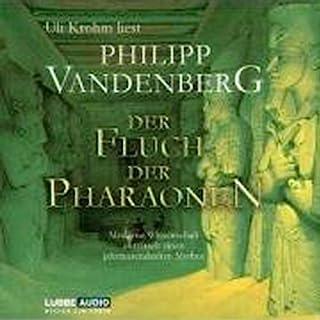 Der Fluch der Pharaonen                   Autor:                                                                                                                                 Philipp Vandenberg                               Sprecher:                                                                                                                                 Uli Krohm                      Spieldauer: 4 Std. und 49 Min.     220 Bewertungen     Gesamt 3,3