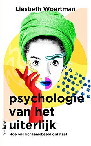 Psychologie van het uiterlijk: Hoe ons lichaamsbeeld ontstaat (Dutch Edition)
