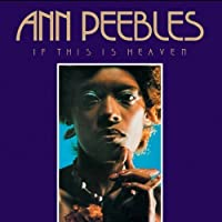 If This Is Heaven by Ann Peebles (2009-08-18)
